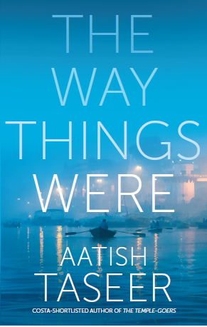 Book cover of Aatish Taseer's novel The Way Things Were